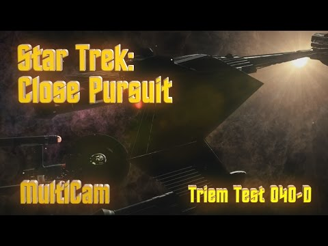Triem Test 040-D - Star Trek: Close Pursuit - Multicam