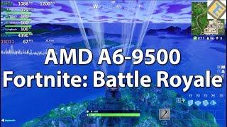 AMD A6-9500 (65W) Fortnite: Battle Royale R5 iGPU Gameplay benchmark Test