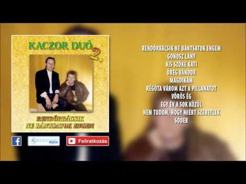✮ Kaczor Feri - Rendőrbácsik Ne Bántsatok Engem (teljes Album)