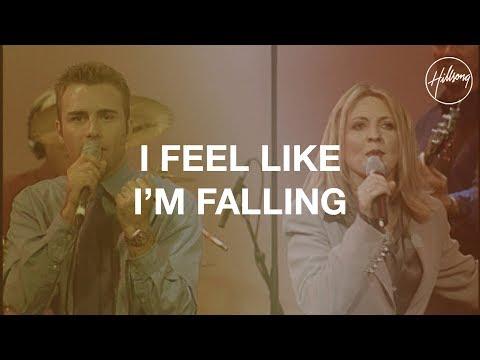 I Feel Like I'm Falling - Hillsong Worship