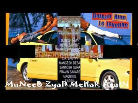 Dulhan Hum Le Jayenge Title Song * Dulhan Hum Le Jayenge 2000...