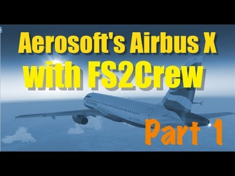 FS2CREW FOR AIRBUS IN FSX - Part 1