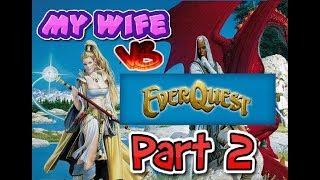 Preparing My Wife for Pantheon with EVERQUEST part 2