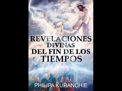 Testimonio Del CIELO De Una Niña De 10 Años, REVELACIONES DIVINAS DEL FIN DE LOS TIEMPOS, Philipa K.