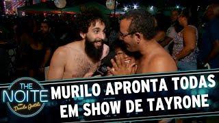 Murilo apronta todas no show de Tayrone   The Noite (26/09/17)