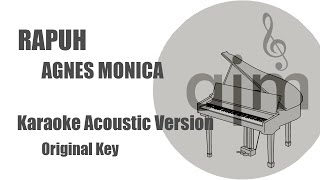 Rapuh Agnes Monica Karaoke Acoustic Original Key