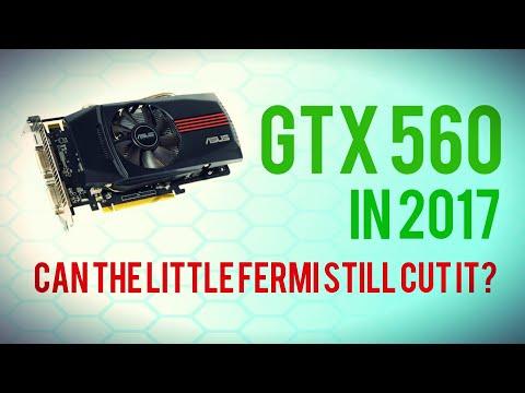 GTX 560 - Is the Mid Range Fermi a good buy in 2017