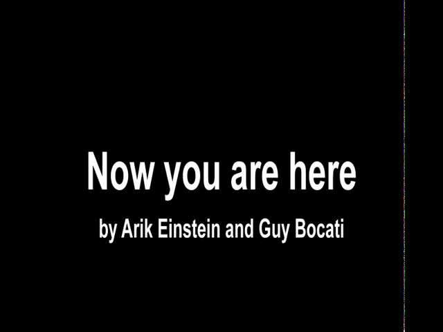 Now You Are Here - (subtitles) Arik Einstein and Guy Bocati
