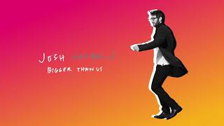 Josh Groban - Bigger Than Us (Official Audio)