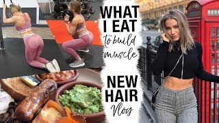 WHAT I EAT IN A DAY TO BUILD MUSCLE | HEALTHY MEALS OUT // HAIR VLOG