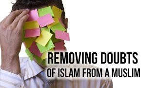 Removing Doubts of Islam from a Muslim