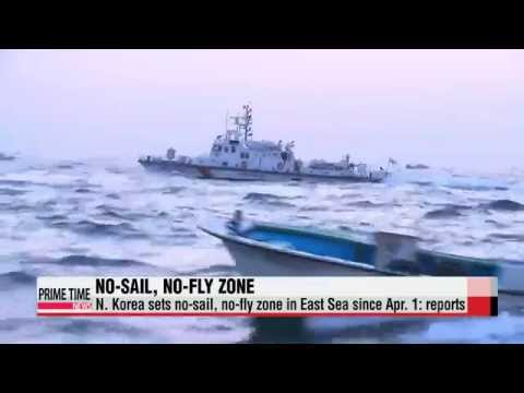 N. Korea sets no-sail, no-fly zone in East Sea since Apr. 1: reports   북 이번엔 동해상