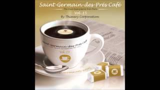 Download Lagu Saint-Germain-Des-Prés Café by Thievery Corporation Gratis STAFABAND