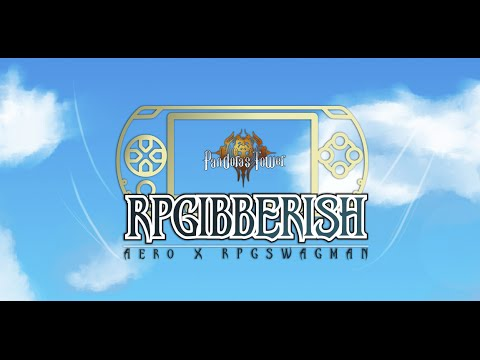 [RPGibberish 014-3] Operation Rainfall [Pandora's Tower]