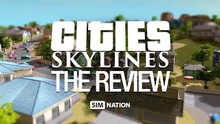 Cities: Skylines - The Review by SimNation