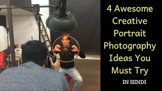 4 awesome creative portrait photography ideas you must try