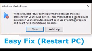 Windows Media Player cannot play the file because there is a problem with your sound device