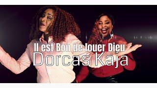 IL EST BON DE LOUER DIEU MUSIC VIDEO - DORCAS KAJA
