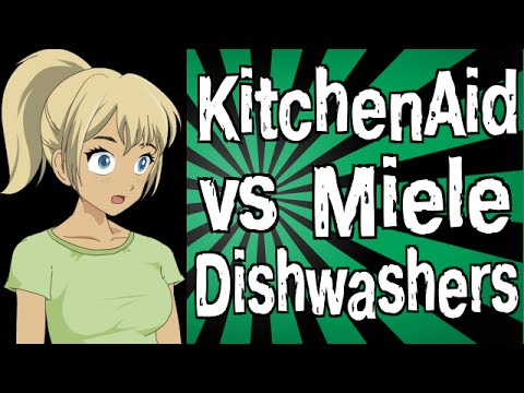 KitchenAid Vs Miele Dishwashers