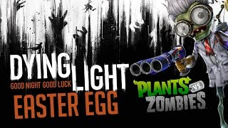 Dying Light - Plants vs. Zombies w Dying Light - Easter Egg/Ciekawostka #2