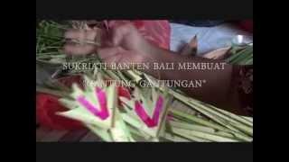 Banten Bali - Cara Membuat Gantung Gantungan