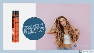 How to take care of permed hair