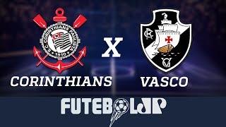 Corinthians x Vasco -  17/11/18