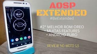 REVIEW DA ROM AOSP Extended v5.7 (ANDROID 8.1.0) NO MOTO G3   MOTOROLA/SAMSUNG/XIAOMI