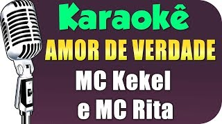 download musica 🎤 MC Kekel e MC Rita - Amor de Verdade - Karaokê
