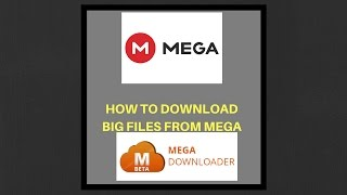HOW TO DOWNLOAD BIG FILES FROM MEGA | Goldenbloon Jonson