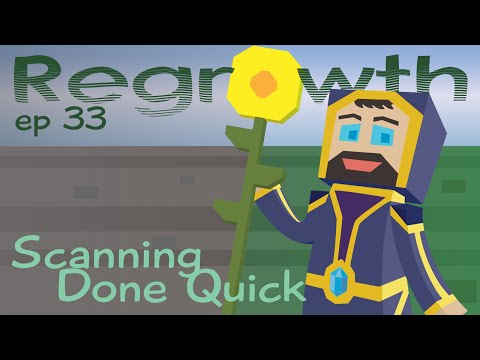 Scanning Done Quick - Ep. 33 - Minecraft FTB Regrowth Modpack [1.7.10] Let's Play