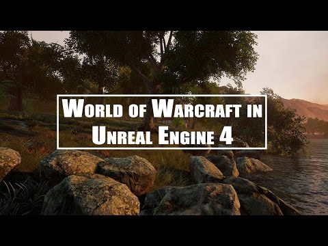 World Of Warcraft на движке Unreal 4