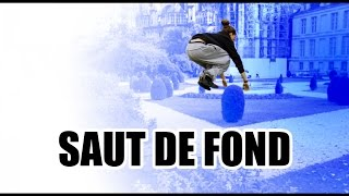 Tutos Parkour #15 - Le saut de fond