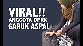 Viral! Anggota DPRK Garuk Aspal