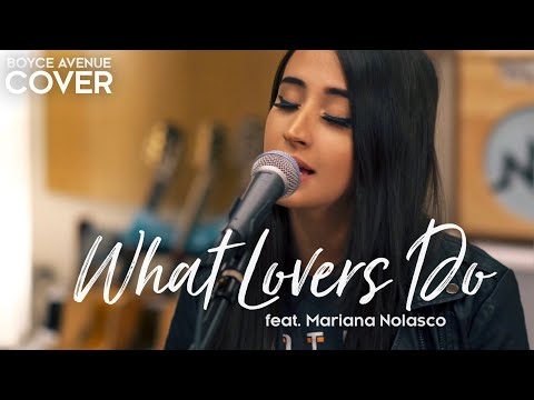 What Lovers Do - Maroon 5 (Boyce Avenue ft. Mariana Nolasco acoustic cover) on Spotify & Apple
