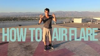 "How to Breakdance | Air Flare | Dominic ""Dtrix"" Sandoval ( TheDominicShow / QUEST CREW )"