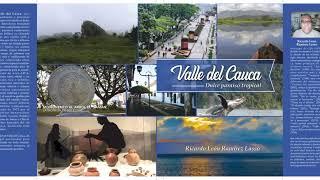 VALLE DEL CAUCA, DULCE PARAÍSO TROPICAL
