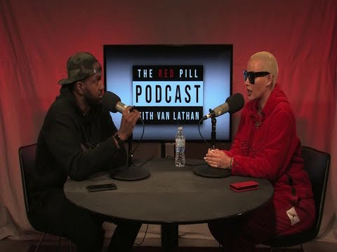 Van Lathan's Red Pill Podcast: Amber Rose