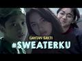 GAHTAN SAKTI - SWEATERKU (OFFICIAL MUSIC VIDEO)
