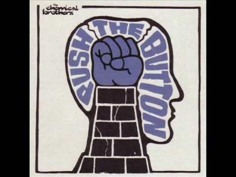 1  The Chemical Brothers - Push The Button - Galvanize