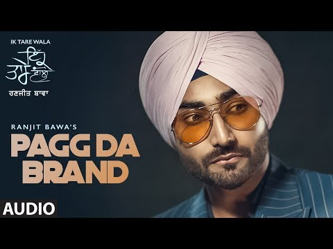 Pagg Da Brand: Ranjit Bawa (Full Audio Song) | Ik Tare Wala | Jassi X | Pargat Kotguru | New Song