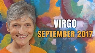 VIRGO September 2017 Horoscope | Miracles can happen for you!