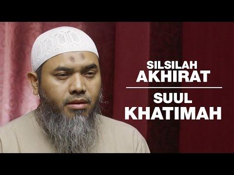 Serial Aqidah Islam 82: Su'ul Khatimah - Ustadz Afifi Abdul Wadud