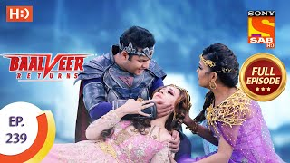 Baalveer Returns - Ep 239 - Full Episode - 20th November 2020