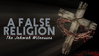 Download Lagu A False Religion : Jehovah's Witnesses 2017 Documentary Gratis STAFABAND