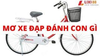 Giải mã giấc mơ thấy xe đạp, nằm mơ thấy xe đạp đánh con gì? | LIXI88.COM