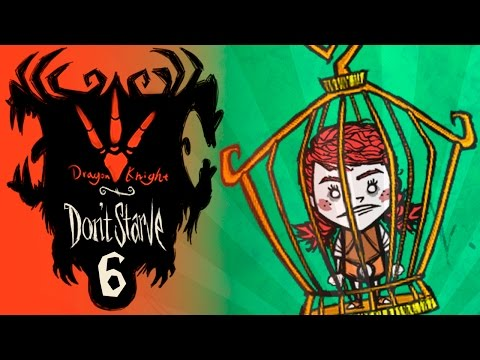 DON'T STARVE: DRAGON KNIGHT #6 ПТИЧКУ В КЛЕТКУ