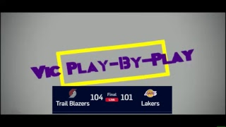 Lakers vs Trailblazers: 2018-2019 - Live Play-by-Play Commentary | Vic Play-by-Play