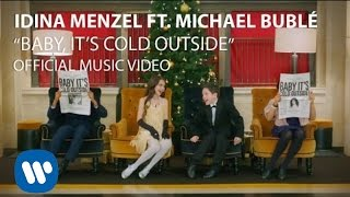 Michael Buble Video - Idina Menzel & Michael Bublé - Baby It's Cold Outside