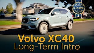 2018 Volvo XC40 - Long Term Ownership Intro